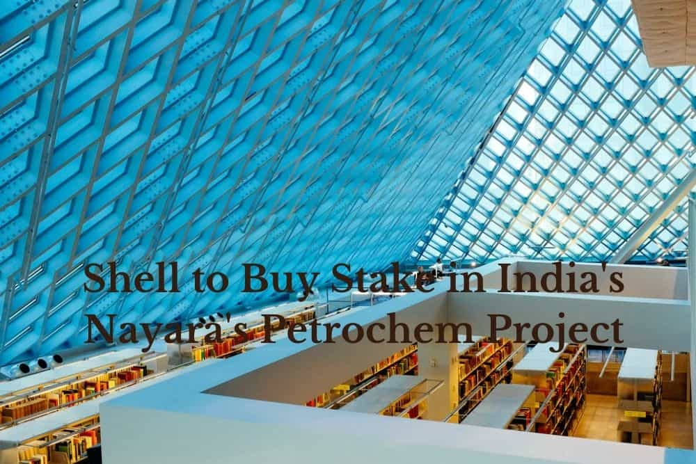 Shell to Buy Stake in India's Nayara's Petrochem Project