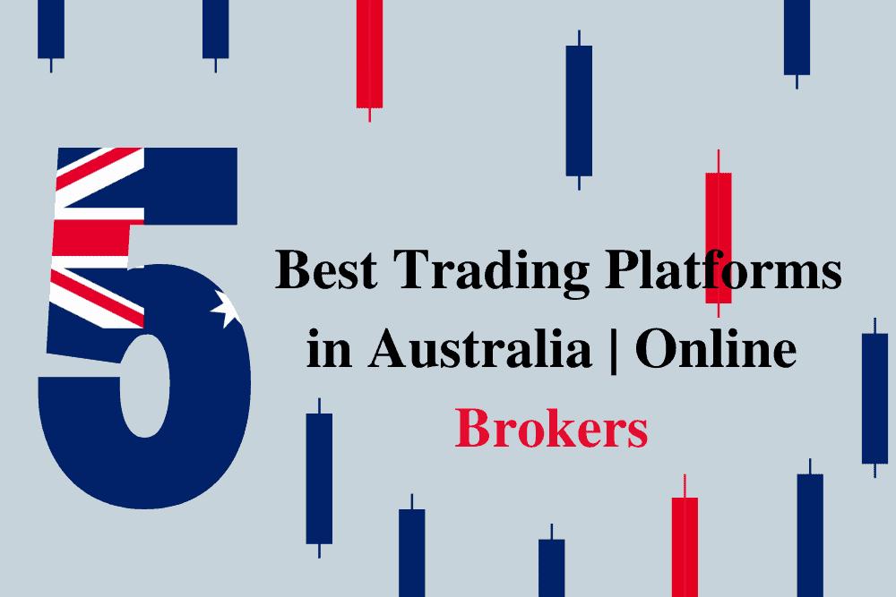 5 Best Trading Platforms in Australia _ Online Brokers
