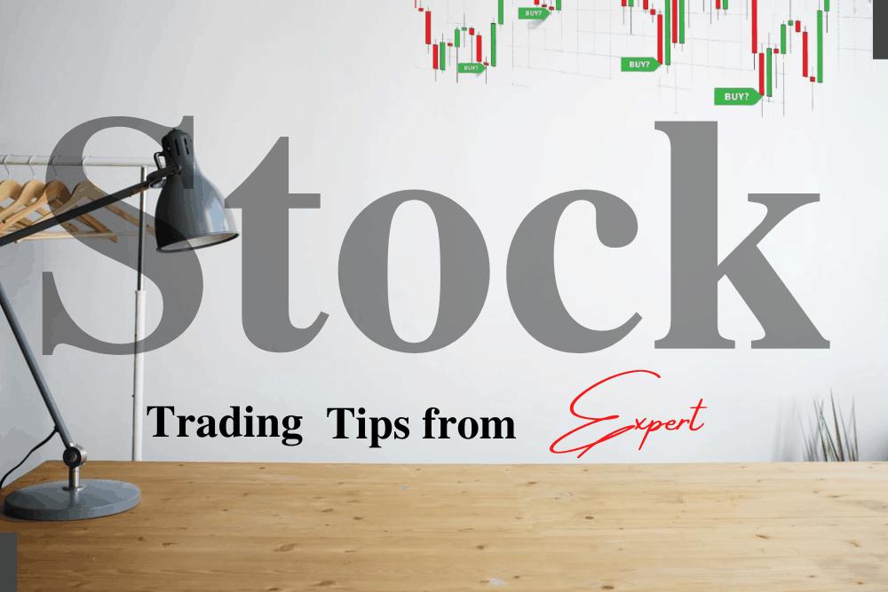 Best Stock Trading Tips from Expert