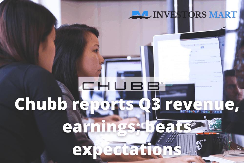 Chubb reports Q3 revenue, earnings; beats expectations