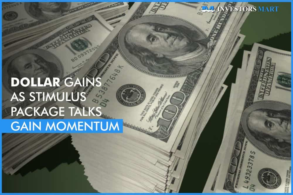 Dollar gains as stimulus package talks gain momentum