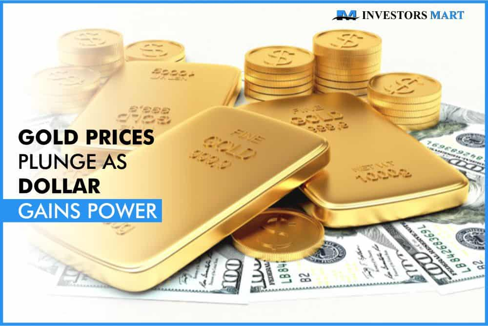 Gold prices plunge as dollar gains power