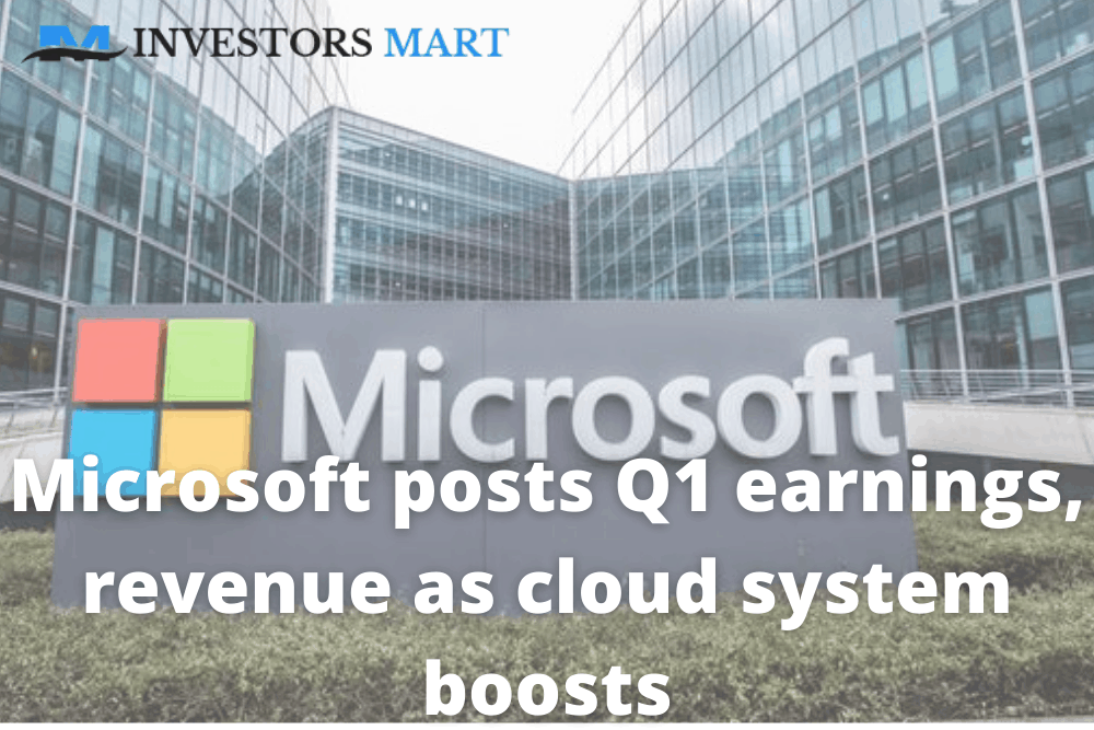 Microsoft posts Q1 earnings, revenue as cloud system boosts