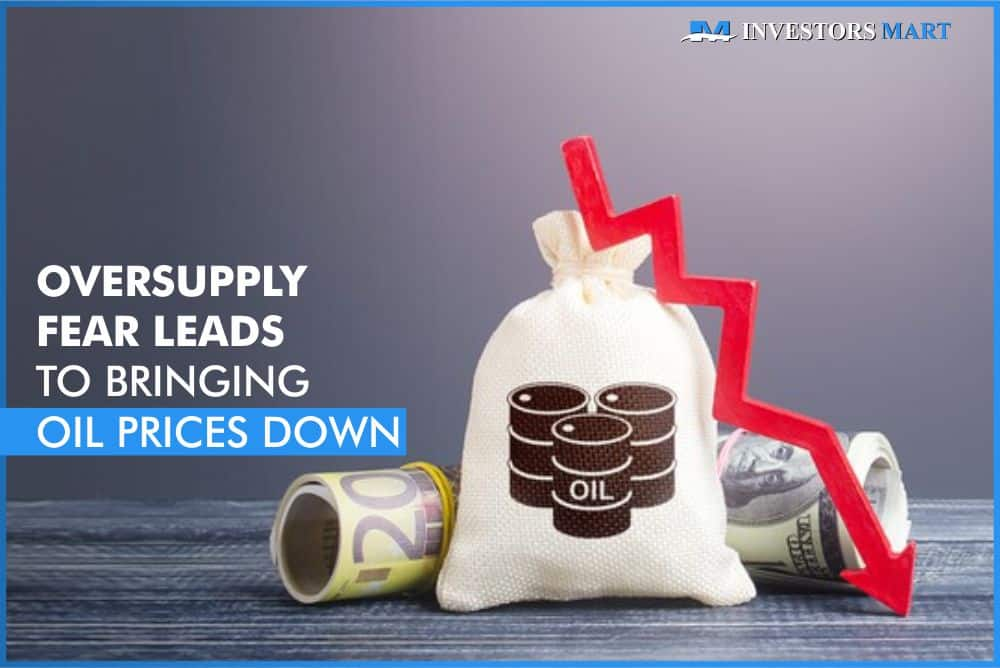 Oversupply fear leads to bringing oil prices down