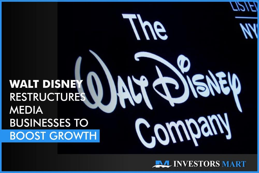 Walt Disney restructures media businesses to boost growth