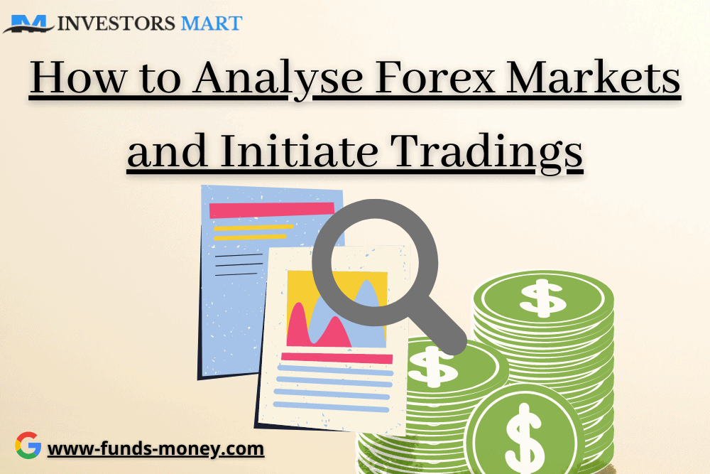How to analyse forex markets and initiate tradings
